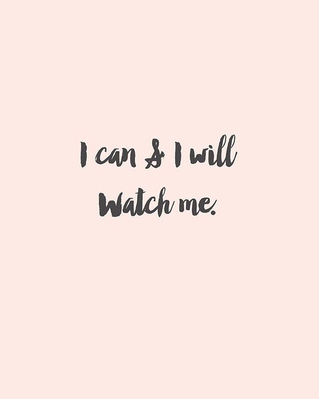 I can and I will watch me.
